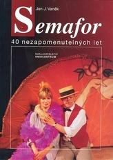 Semafor 40 nezapomenutelných let