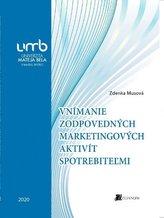Vnímanie zodpovedných marketingových aktivít spotrebiteľmi
