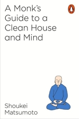 A Buddhist Monk's Guide to a Clean House and Mind