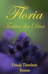 Floria - Tochter der Diva