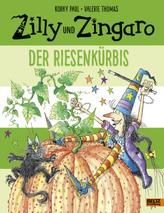 Zilly und Zingaro. Der Riesenkürbis