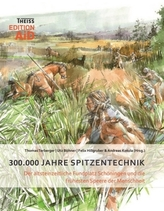 300.000 Jahre Spitzentechnik