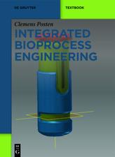 Integrated Bioprocess Engineering