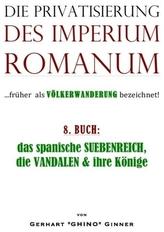 Die Privatisierung des Imperium Romanum. Bd.8