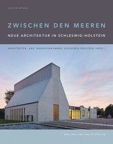Zwischen den Meeren. Neue Architektur in Schleswig-Holstein.