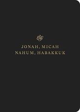 ESV Scripture Journal: Jonah, Micah, Nahum, and Habakkuk