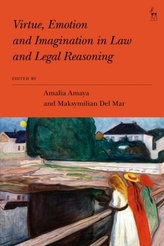 Virtue, Emotion and Imagination in Law and Legal Reasoning