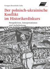 Der polnisch-ukrainische Konflikt im Historikerdiskurs