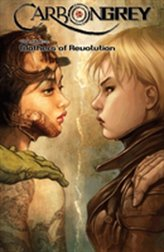 Carbon Grey Volume 3: Mothers of the Revolution