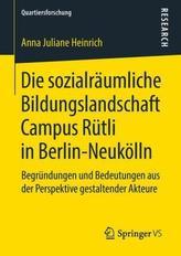 Die sozialräumliche Bildungslandschaft Campus Rütli in Berlin-Neukölln