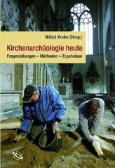 Kirchenarchäologie heute