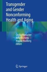 Transgender and Gender Nonconfirming Health and Aging