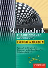 Metalltechnik für die gesamte Ausbildung, Projekte und Aufgaben