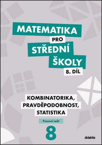 Matematika pro SŠ 8. díl - Kombinatorika, Pravděpodobnost, Statistika - Náhled učebnice