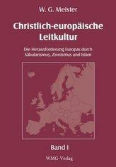 Christlich-europäische Leitkultur. Die Herausforderung Europas duch Säkularismus, Zionismus und Islam, 3 Teile