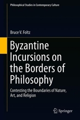 Byzantine Incursions on the Borders of Philosophy