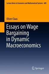 Essays on Wage Bargaining in Dynamic Macroeconomics