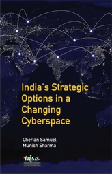 India\'s Strategic Options in a Changing Cyberspace