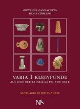Varia I Die nichtmetallenen Kleinfunde aus dem Reitia-Heiligtum von Este