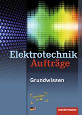 Elektrotechnik Grundwissen Lernfelder 1-4: Arbeitsheft