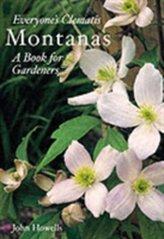 Montanas: Everyone\'s Clematis - a Book for Gardeners