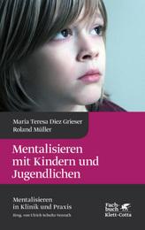 Mentalisieren mit Kindern und Jugendlichen