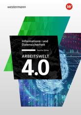 Arbeitswelt 4.0 - Informations- und Datensicherheit