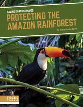 Saving Earth\'s Biomes: Protecting the Amazon Rainforest
