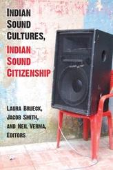 Indian Sound Cultures, Indian Sound Citizenship