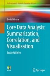 Core Data Analysis: Summarization, Correlation, and Visualization