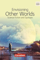 Ab 11. Schuljahr - Envisioning other worlds: science fiction and dystopias