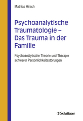 Psychoanalytische Traumatologie - das Trauma in der Familie