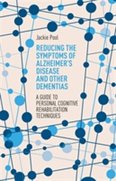 Reducing the Symptoms of Alzheimers Disease and Other Dementias