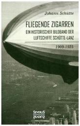 'Fliegende Zigarren' - Ein historischer Bildband der Luftschiffe Schütte-Lanz von 1909-1925.