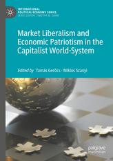 Market Liberalism and Economic Patriotism in the Capitalist World System