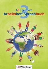 ABC der Tiere 3 - Arbeitsheft Sprachbuch, silbierte Ausgabe. Neubearbeitung