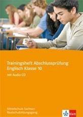 Trainingsheft Zentrale Prüfung Englisch Klasse 10 mit Audio-CD. Realschule Sachsen