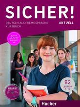 Sicher! aktuell B2 / Kursbuch