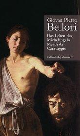 Leben des Michelangelo Merisi da Caravaggio // Vita di Michelangelo Merisi da Caravaggio