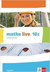 mathe live 10E. Ausgabe W. Arbeitsheft mit Lösungsheft Klasse 10