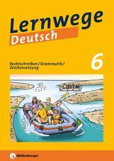 Lernwege Deutsch: Rechtschreiben / Grammatik / Zeichensetzung 6