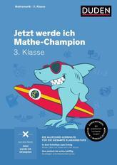 Jetzt werde ich Mathe-Champion. Mathematik 3. Klasse