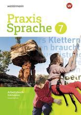 Praxis Sprache 7. Arbeitsbuch. Individuelle Förderung - Inklusion- Differenzierende Ausgabe. Gesamtschulen