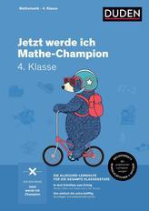 Jetzt werde ich Mathe-Champion. Mathematik 4. Klasse