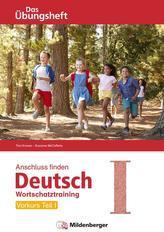 Anschluss finden Deutsch - Das Übungsheft / Vorkurs Teil I