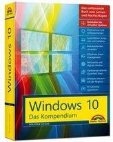 Windows 10 - Das große Kompendium inkl. aller aktuellen Updates - Ein umfassender Ratgeber