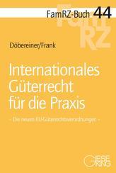 Internationales Güterrecht für die Praxis