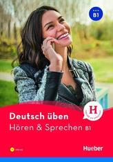 Deutsch üben Hören & Sprechen B1