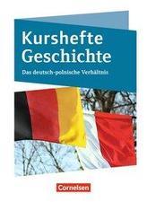 Kurshefte Geschichte. Das Deutsch-polnische Verhältnis