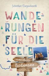 Bodensee. Wanderungen für die Seele